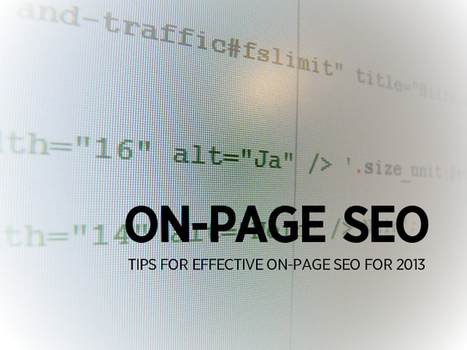 On-Page SEO Best Practices in 2013: 7 Rules of the Game - Marketing Technology Blog | SEO Executive | Scoop.it