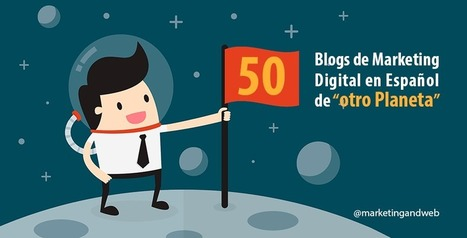 Los 50 mejores Blogs de Marketing Digital en Español | El rincón del Social Media | Scoop.it