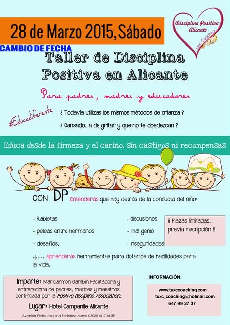 Sábado 28 de Marzo. Taller de Disciplina Positiva en Alicante. | La educación del futuro | Scoop.it