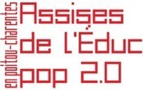 Assises Régionales de l'éduc pop 2.0   NUMERIQUE EN REGION   Scoop.it