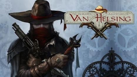 The Incredible Adventures of Van Helsing Interview with NeocoreGames | Capsule Computers - Gaming & Entertainment News, Reviews, Interviews & Competitions | World of Games | Scoop.it