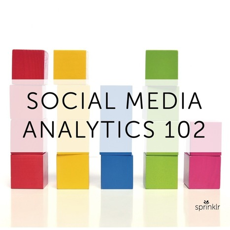 Social Media Analytics: The Key to Knowing Your Customers | SEO and Social Media Marketing in Higher Education | Scoop.it