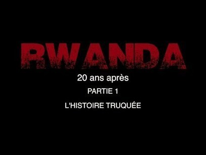 Rwanda, 20 years after: the fake story | News in english | Scoop.it