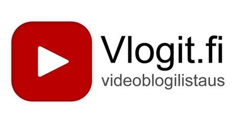 Vlogit.fi – suomalainen videoblogilistaus | Opeskuuppi | Scoop.it