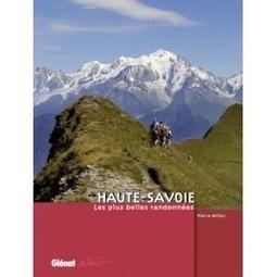 Haute-Savoie, les plus belles randonnées - cparou | Balades, randonnées, activités de pleine nature | Scoop.it