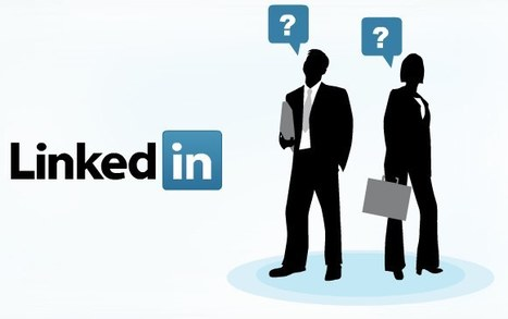 Do you have unanswered questions about LinkedIn? | BUSINESS and more | Scoop.it