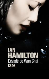 Livre erotique - ClearPassion, L'évadé de Wan Chai - Ian HAMILTON   Clearpassion - La librairie numérique 100% féminine   Scoop.it