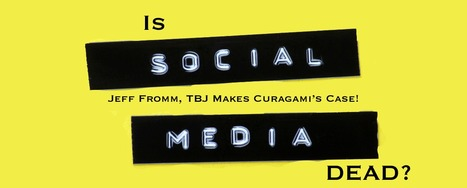Is Social Media Marketing Dead? Yep & Here's Whats Next - via @Curagami | Curation Revolution | Scoop.it