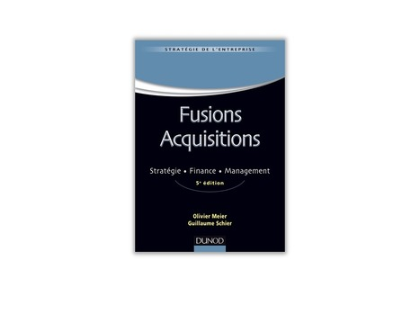 Fusions Acquisitions (5e édition) - Olivier Meier et Guillaume Schier | ESSEC Latest Publications | Scoop.it