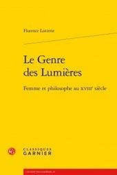 Florence Lotterie : Le Genre des Lumières - Femme et philosophe au XVIIIe siècle | amel | Scoop.it