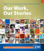 CDC - Our Work, Our Stories 2011 to 2012 - NCEZID   Viruses and Bioinformatics from Virology.uvic.ca   Scoop.it