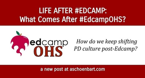 The Schoenblog: Life After #Edcamp: What Comes Next? | New Learning - Ny læring | Scoop.it
