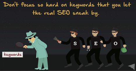 Only Focused on Keywords? Here's Why You're Thinking Wrong | SEJ | International Marketing Advice & Insights | Scoop.it
