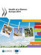 Health at a Glance: Europe 2014 - Statistics - OECD iLibrary | Health Care Business | Scoop.it