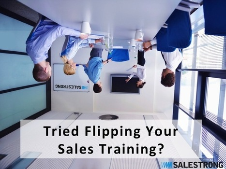 What About Flipping Your Sales Training? - | sales training | Scoop.it