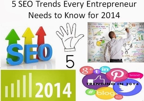 5 SEO Trends Every Entrepreneur Needs to Know for 2014 | Technology and Marketing | Scoop.it
