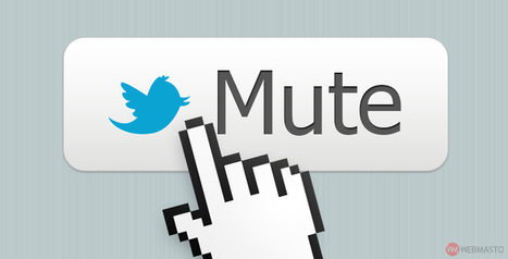 Avec «Mute», Twitter vous permet de mettre des utilisateurs en mode silence | Medias & réseaux sociaux numériques, usages, veille & e-réputation | Scoop.it
