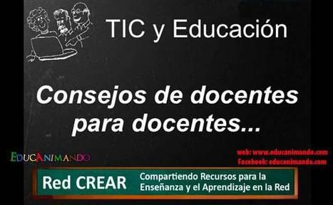 Consejos de docentes para docentes – Tic y Educación | Cambio Educativo | Scoop.it