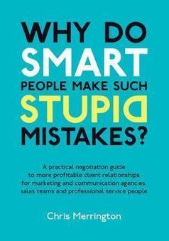 Five Learnings For Project Manager From Why Do Smart People Make Such Stupid Mistakes by Chris Merrington | Project Management and Quality Assurance | Scoop.it