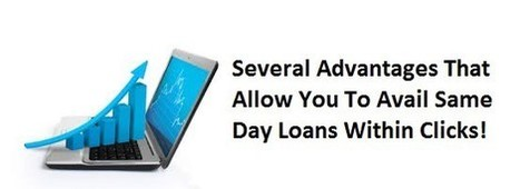 Several Advantages That Allow You To Avail Same Day Loans Within Clicks! | Quick loans | Scoop.it