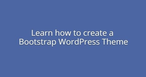 Learn How to Create Bootstrap WordPress Themes with BootstrapWP | Free & Premium WordPress Themes | Scoop.it