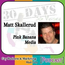 "Matt Skallerud Interview for ""30 Days – 30 Voices – Stories from America's LGBT Business Leaders"" [Podcast] 
