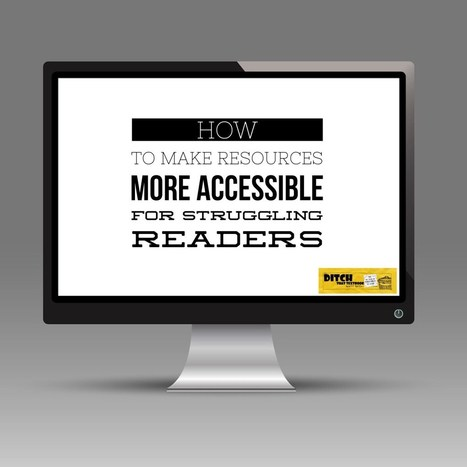 How to make resources more accessible for struggling readers | IT 4 Learning | Scoop.it