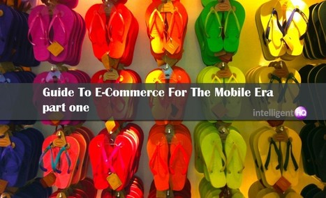Guide To E-Commerce For The Mobile Era - part one | Digital-News on Scoop.it today | Scoop.it