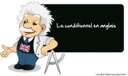 Le conditionnel en anglais: la conjugaison, les formes et les 3 types   Apprendre les langues etrangères   Scoop.it