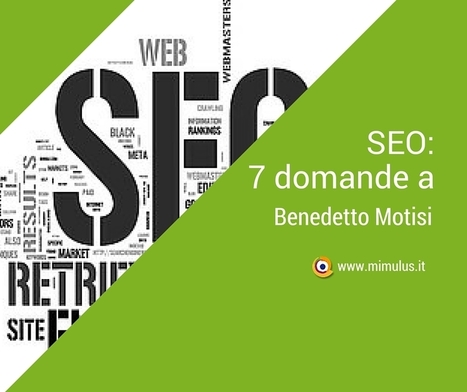 SEO: intervista a Benedetto Motisi | Digital Friday by Mimulus | Scoop.it