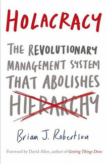 Review: 'Holacracy', by Brian Robertson - FT.com | Thriving or Dying in the Project Age | Scoop.it