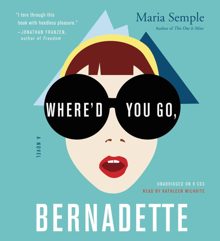 Where'd You Go, Bernadette, by Maria Semple | YAFic | Scoop.it
