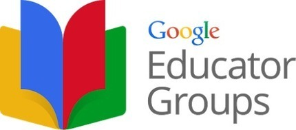 Google announces Google Educator Groups - great resource for educators | My K-12 Ed Tech Edition | Scoop.it