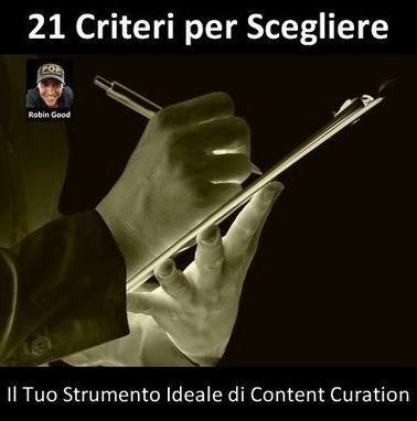 Strumenti per fare Content Curation:  21 Criteri per Scegliere il migliore per Te | social media marketing | Scoop.it