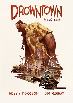 Robbie Morrison & Jim Murray - Drowntown: Book One - The List | 2000ad comic | Scoop.it