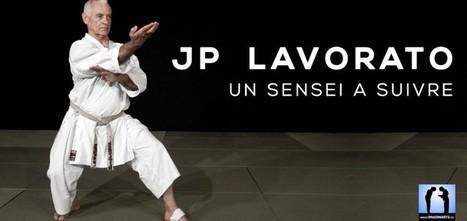 Jean-Pierre Lavorato : un sensei de Karaté à suivre | Imagin' Arts Tv | Scoop.it