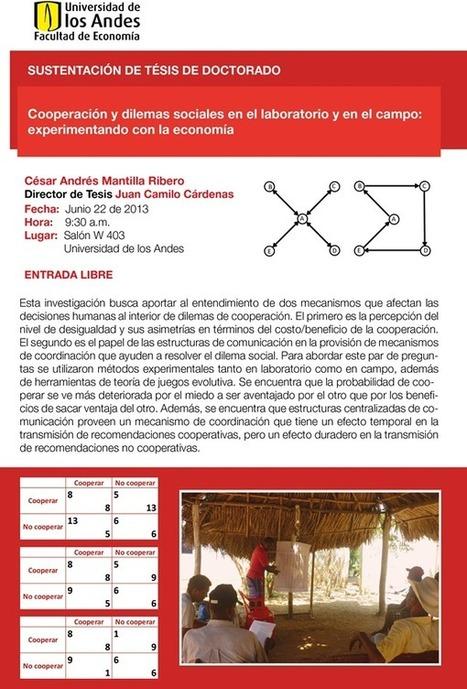 Sustentación tesis / Doctorado / 2013 / Eventos / Eventos y Noticias / Facultad / Economía - Facultad de Economía - Universidad de los Andes, Bogotá Colombia   Cooperación en dilemas sociales   Scoop.it