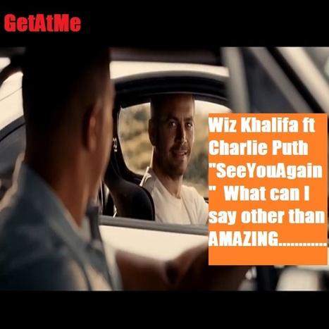 "GetAtMe InTheView Wiz Khalifa ft Charlie Puth ""See You Again""  now thats a hit.... 