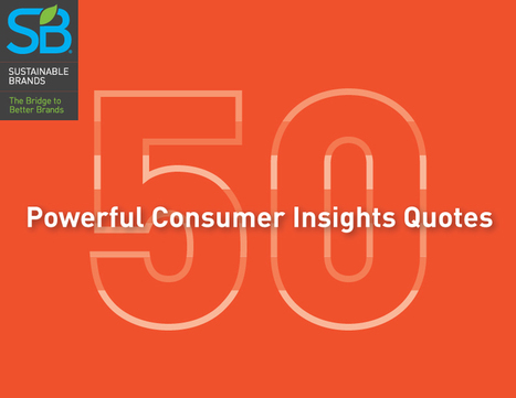 [Complimentary Report] 50 Powerful Consumer Insights Quotes | Food&Bev - Sustainability Authenticity Safety | Scoop.it