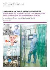 High Value Manufacturing in Pharmaceutical and Biopharmaceutical Sectors | Innovation in Health | Scoop.it