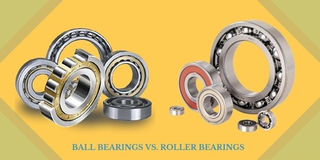 Ball Bearings VS. Roller Bearings  – Which One Suits Your Business Most? | Rollers and bearings manufacturers and exporters | Scoop.it