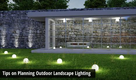 Tips on Planning Outdoor Landscape Lighting | Turfrain | Turfrain | Scoop.it