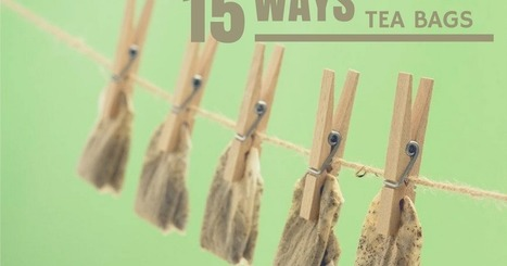 15 Ways to Reuse Tea Bags | Tips and tricks | Scoop.it