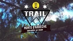 Teaser vidéo du Trail des monts d'Ardèche 2016 | Vidéo Trail | Scoop.it