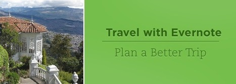5 Ways to Plan a Better Trip with Evernote | Optimize Your Life | Scoop.it
