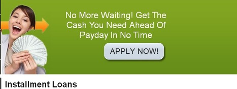 Installment Loans, Definition And Process! | Installment Loans– Get Easy Repayment Loans Online | Scoop.it