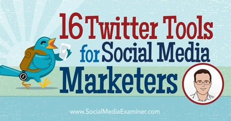 16 Twitter Tools for Social Media Marketers : Social Media Examiner | Google Plus and Social SEO | Scoop.it