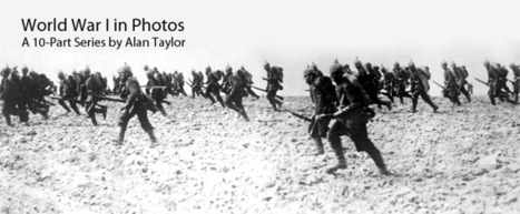 World War I in Photos: A 10-Part Series By Alan Taylor | The Atlantic | Nos Racines | Scoop.it