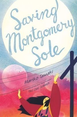Rich in Color | Revew: Saving Montgomery Sole by Mariko Tamaki | Young Adult Novels | Scoop.it