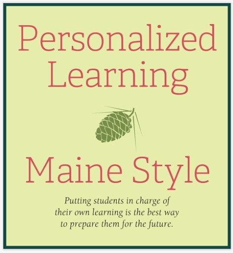 Personalized Learning, Maine Style | Personalize Learning (#plearnchat) | Scoop.it